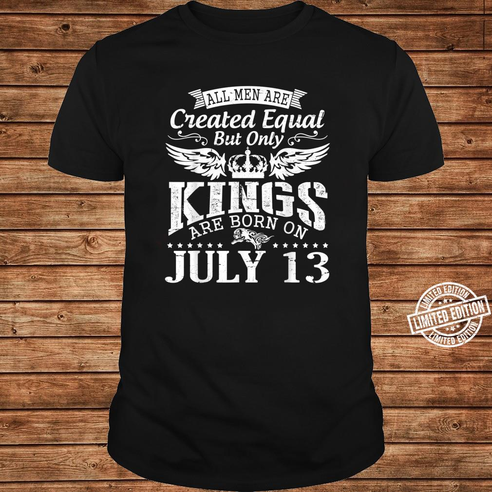 All Are Created Equal But Only Kings Are Born On July 13 Shirt long sleeved