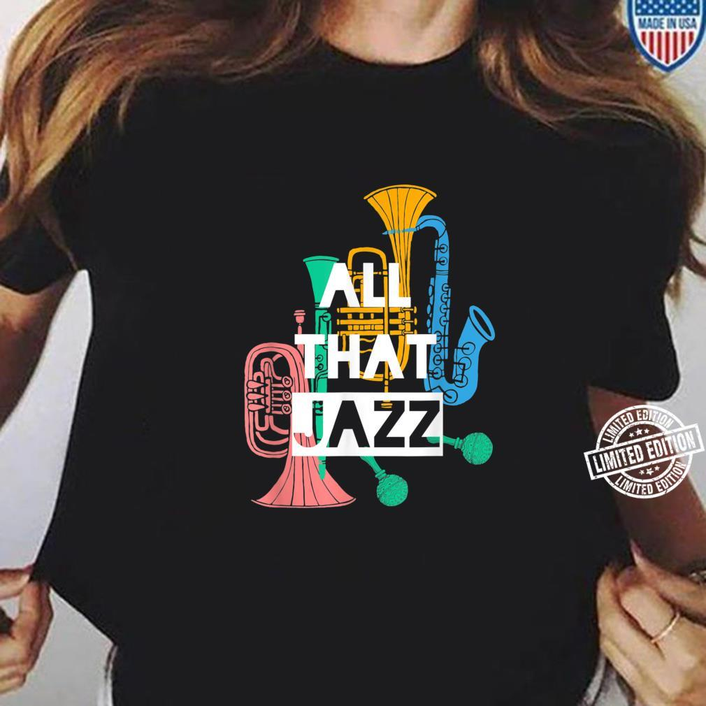 All That Jazz Shirt ladies tee