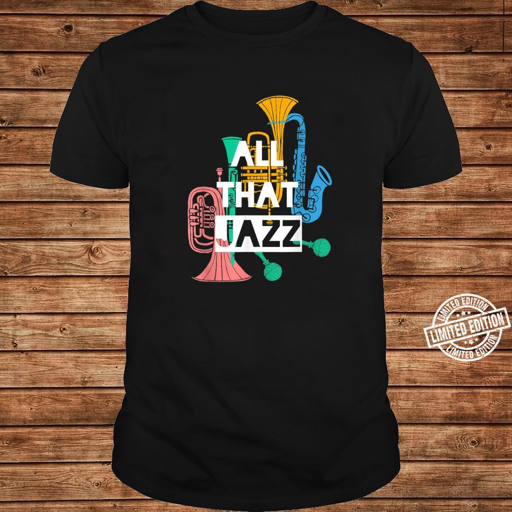 All That Jazz Shirt long sleeved