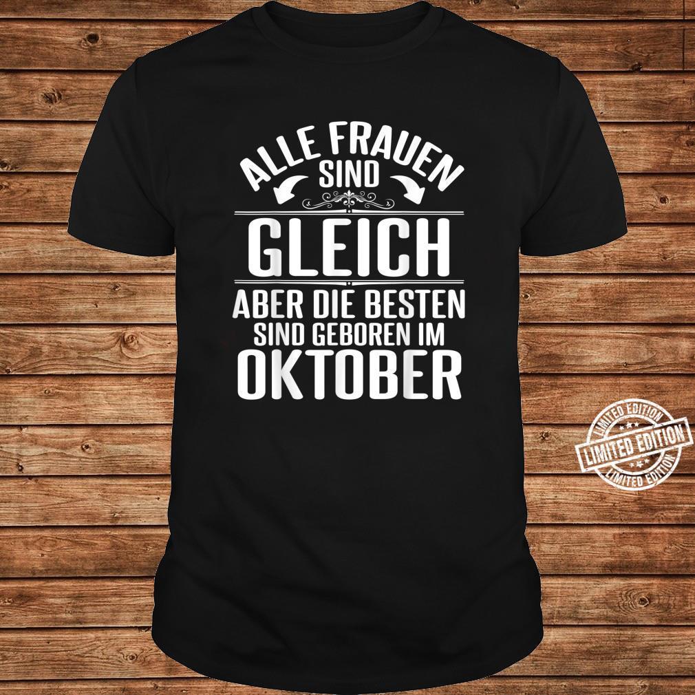 Alle Frauen Sind Gleich Die Besten Sind Geboren Im Oktober Shirt long sleeved