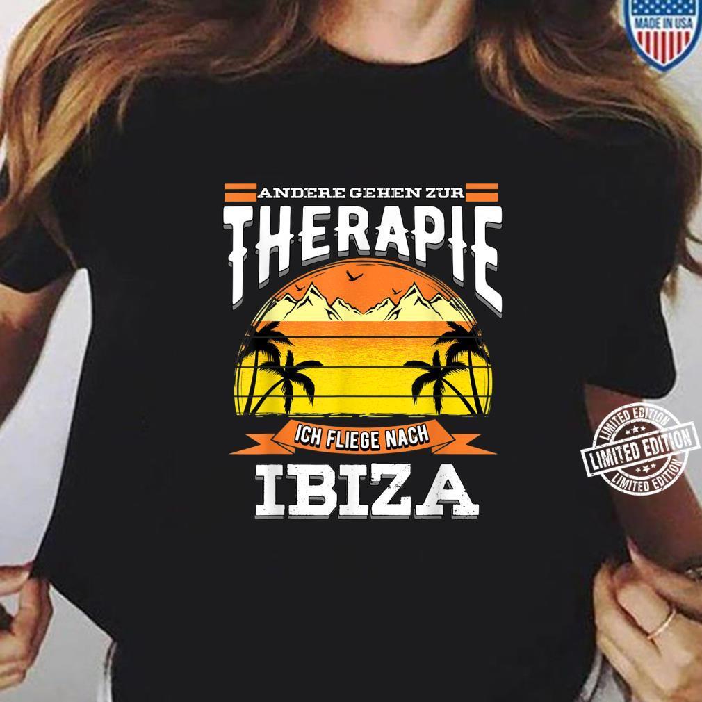 Andere gehen zur Therapie ich fliege nach Ibiza Design Shirt ladies tee