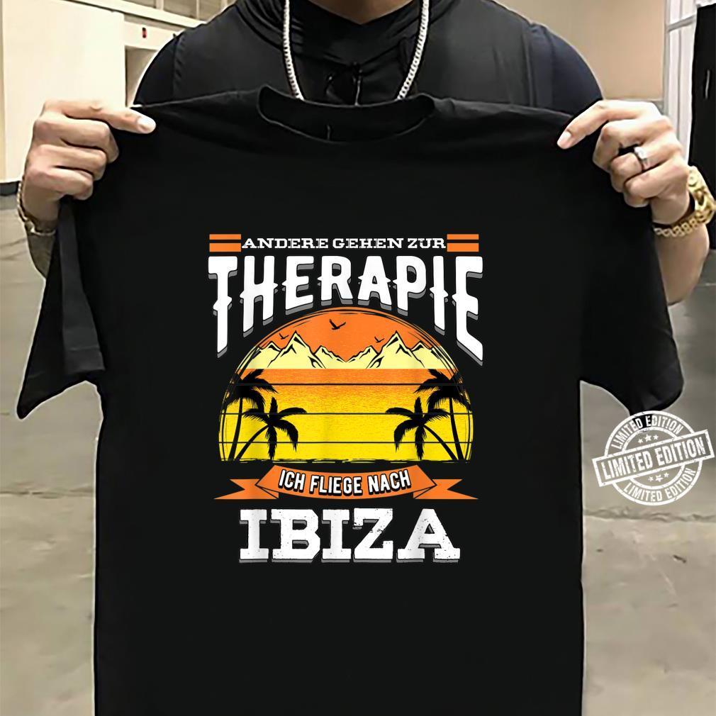 Andere gehen zur Therapie ich fliege nach Ibiza Design Shirt sweater