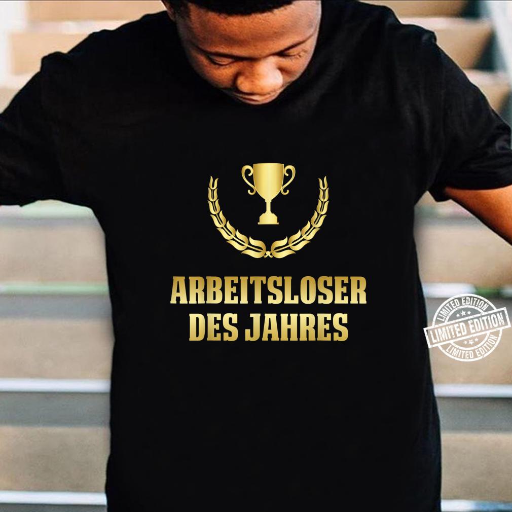 Arbeitsloser Des Jahres Arbeitslos Arbeitsuchend Geschenk Shirt