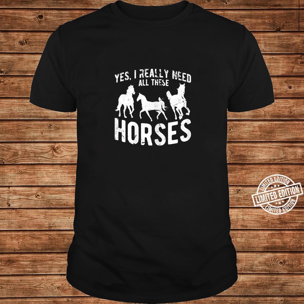 Damen Ja, ich brauche wirklich alle diese Pferde Reitspruch Shirt long sleeved