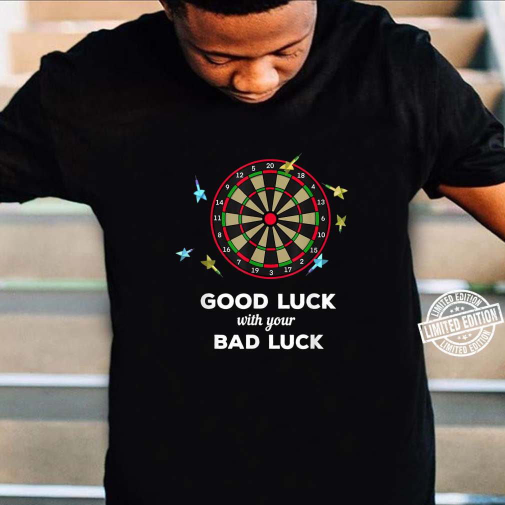 Dart good luck with your bad luck D0100840A Shirt