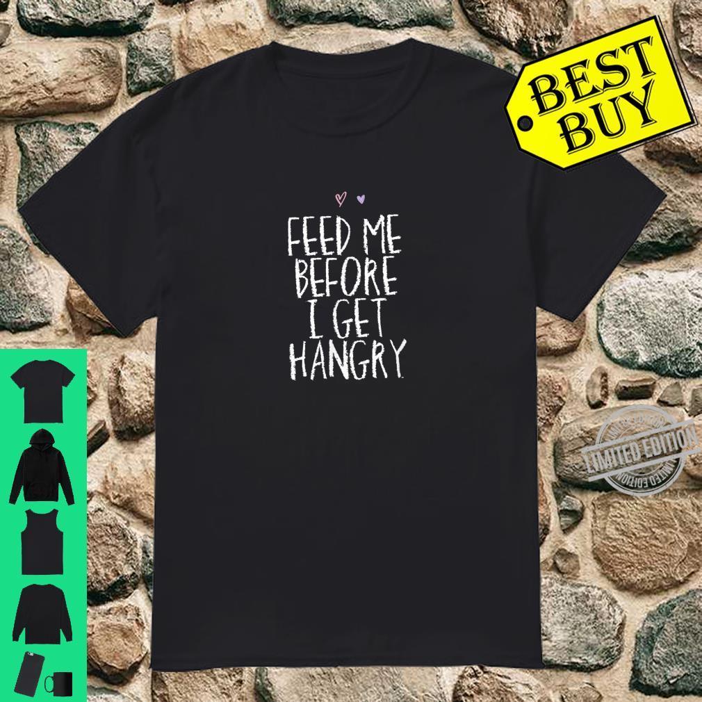 Feed Me Before I Get Hangry Saying Mom Heart Cute Shirt