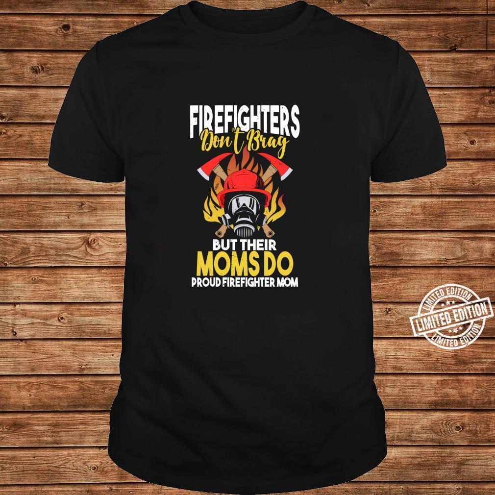 Firefighters Do not Brag but their Moms do Firefighter Mom Shirt ladies tee