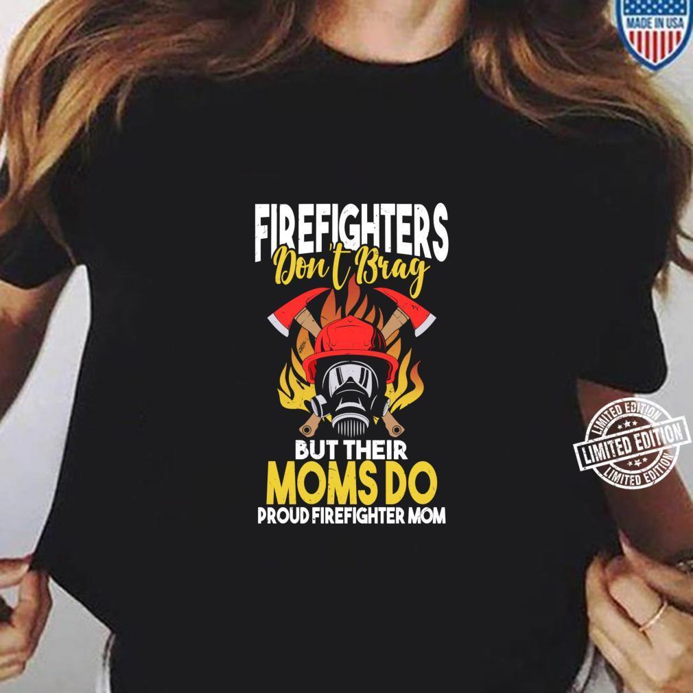 Firefighters Do not Brag but their Moms do Firefighter Mom Shirt long sleeved