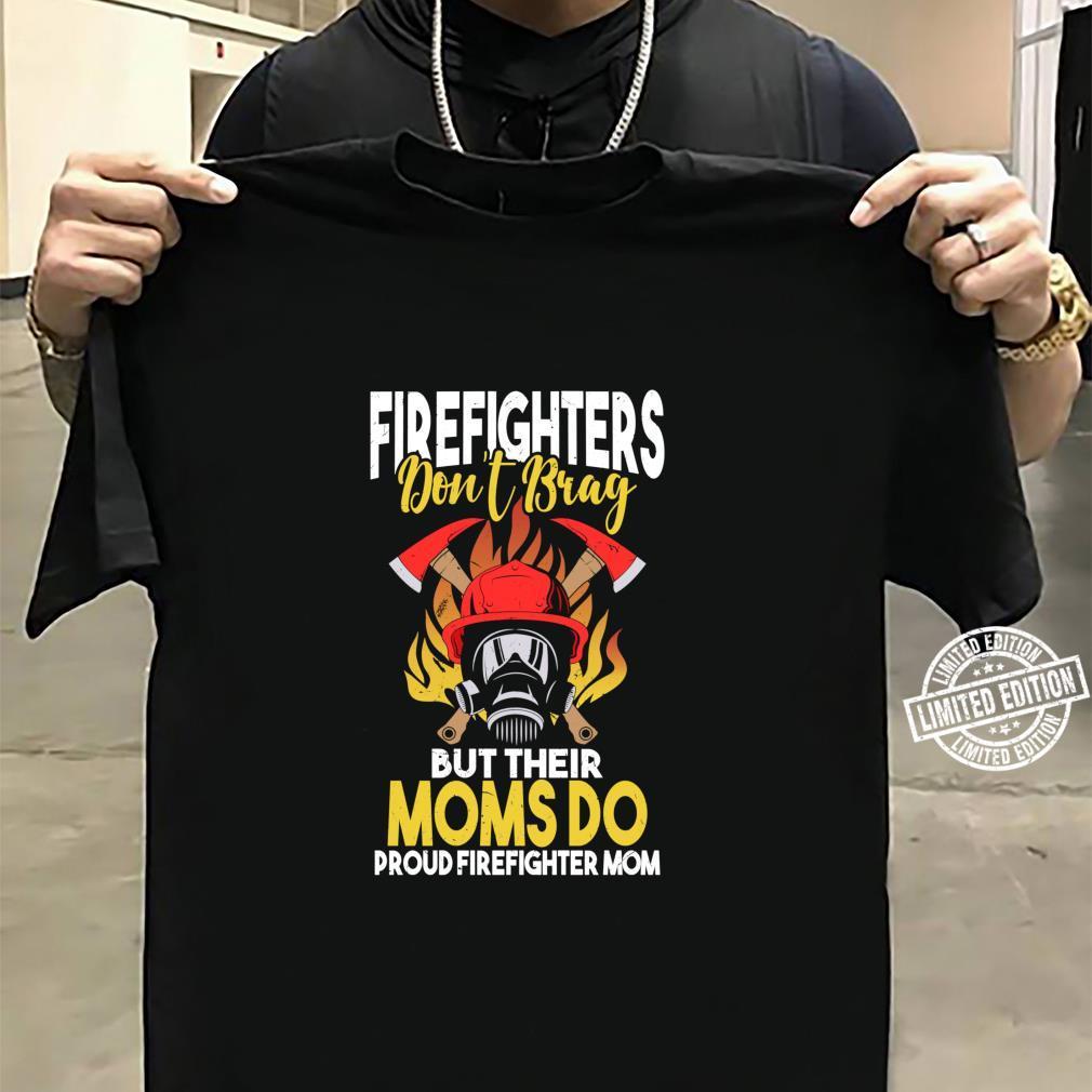 Firefighters Do not Brag but their Moms do Firefighter Mom Shirt sweater