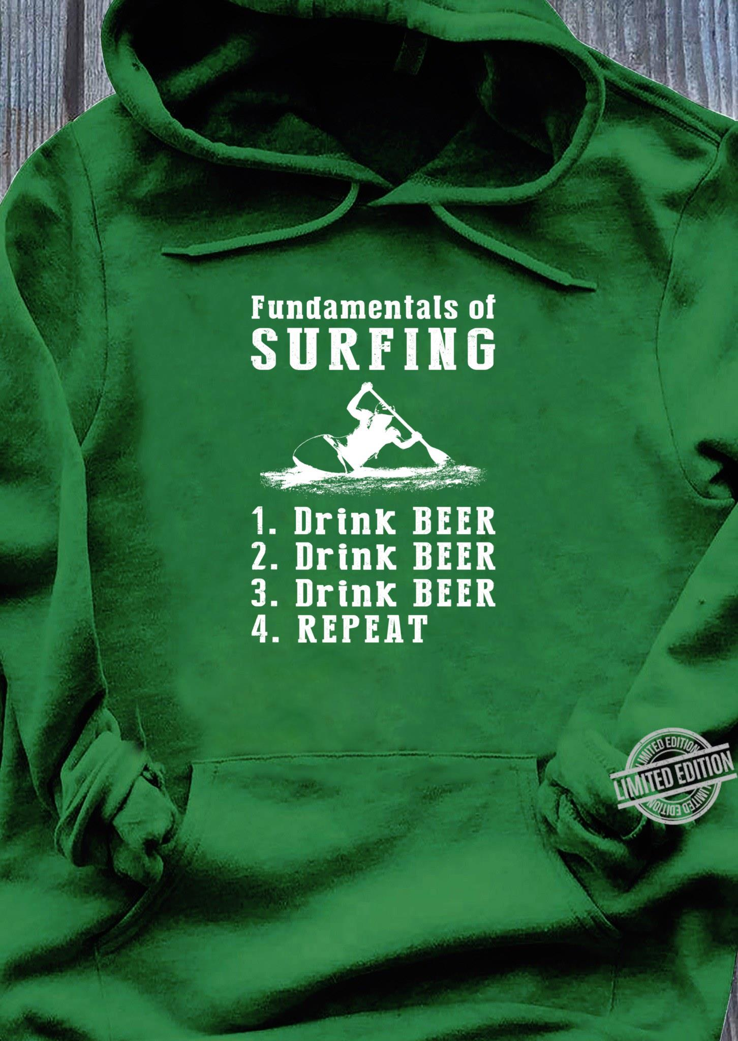 Fundamentals of kayaking drink beer drink beer repeat Shirt hoodie