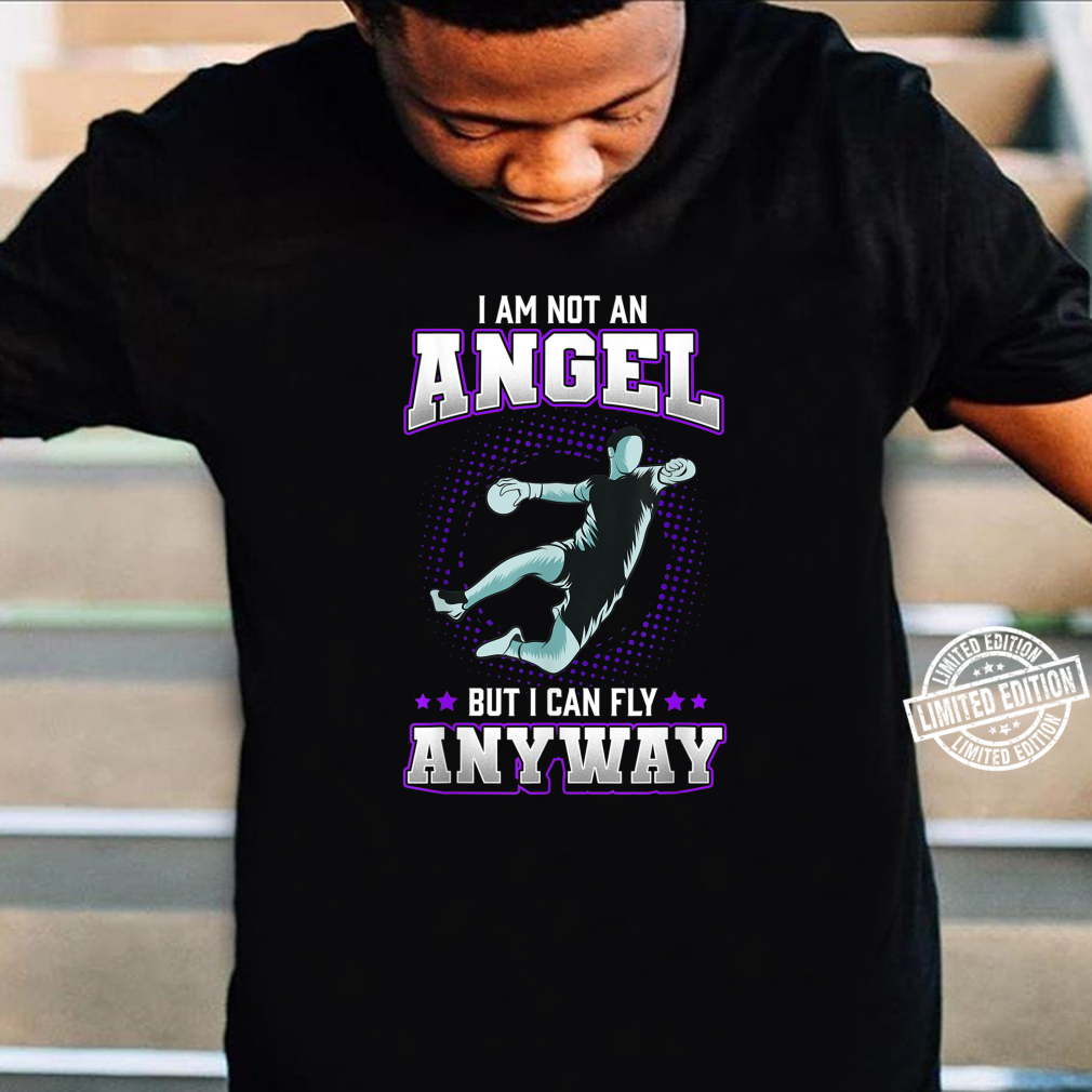 Funny Handball Player Quote I Am Not An Angel Shirt