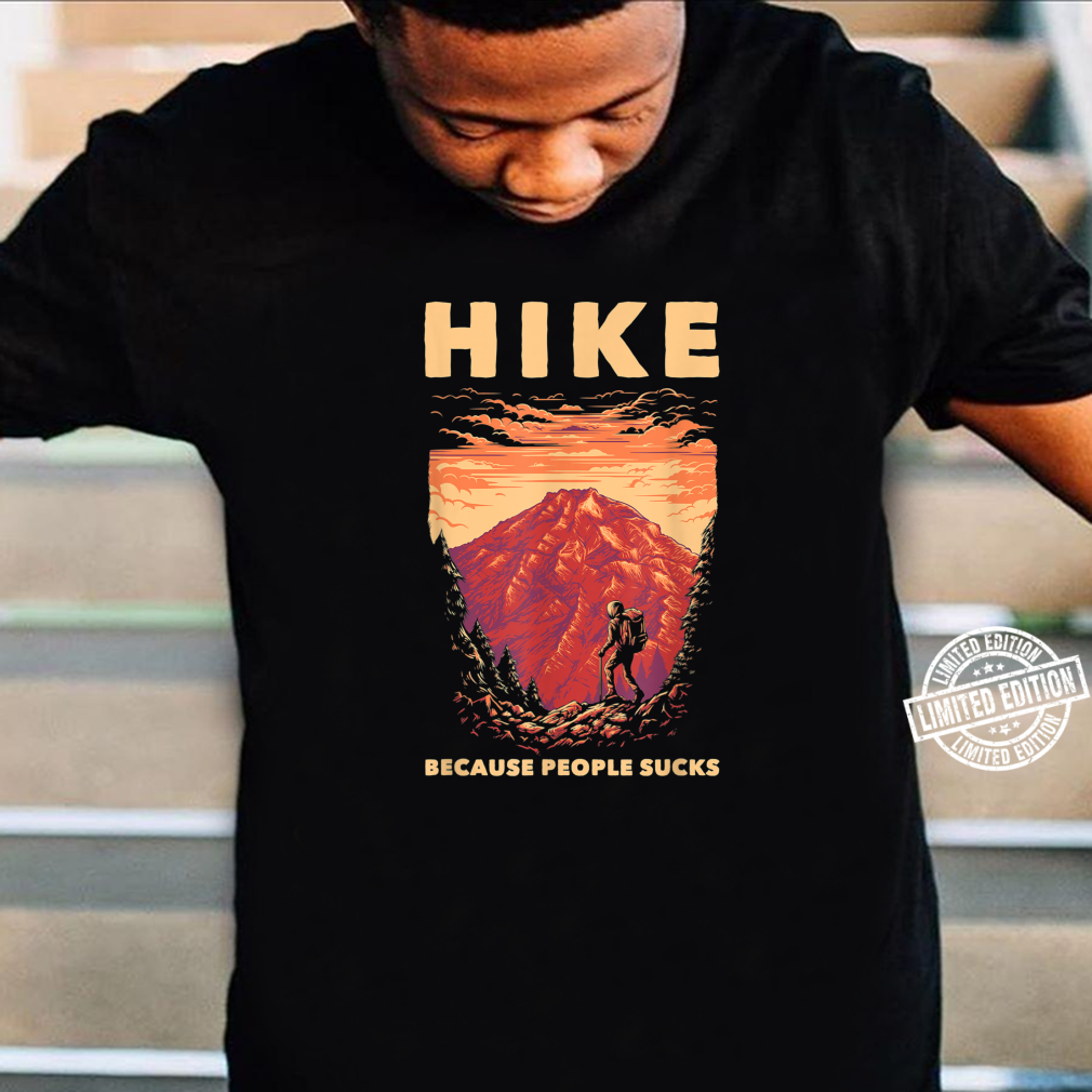 Funny Hiker Forest Nature Environment Hiking Hiking Shirt