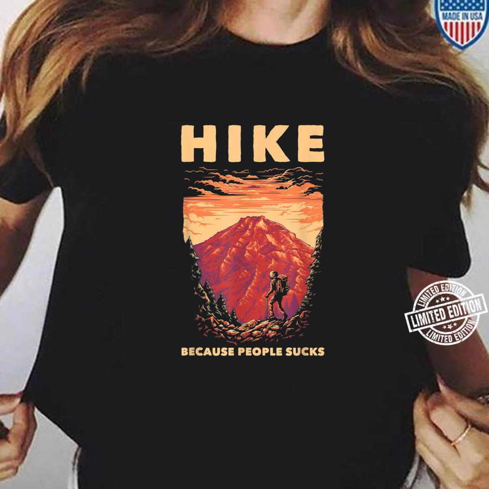 Funny Hiker Forest Nature Environment Hiking Hiking Shirt ladies tee