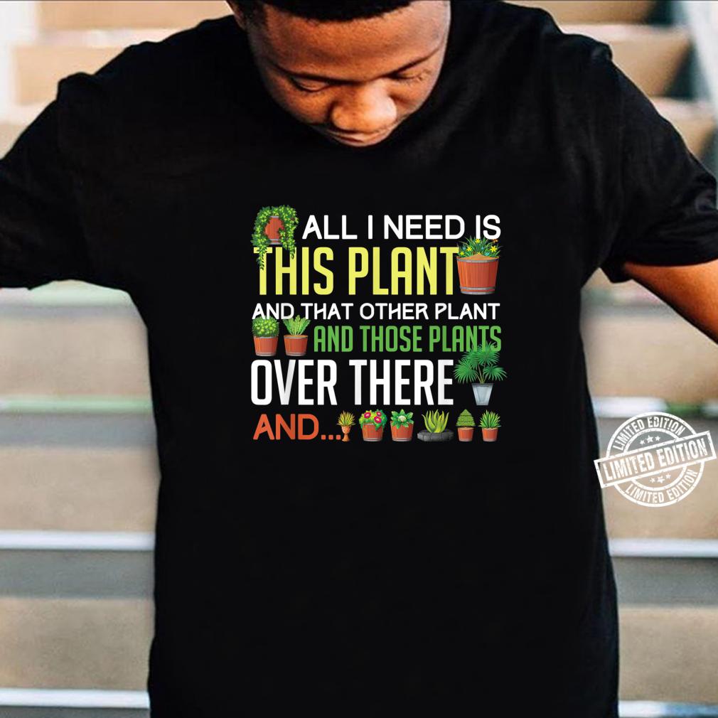 Funny Plants Houseplant Garden Gardener Flower Shirt