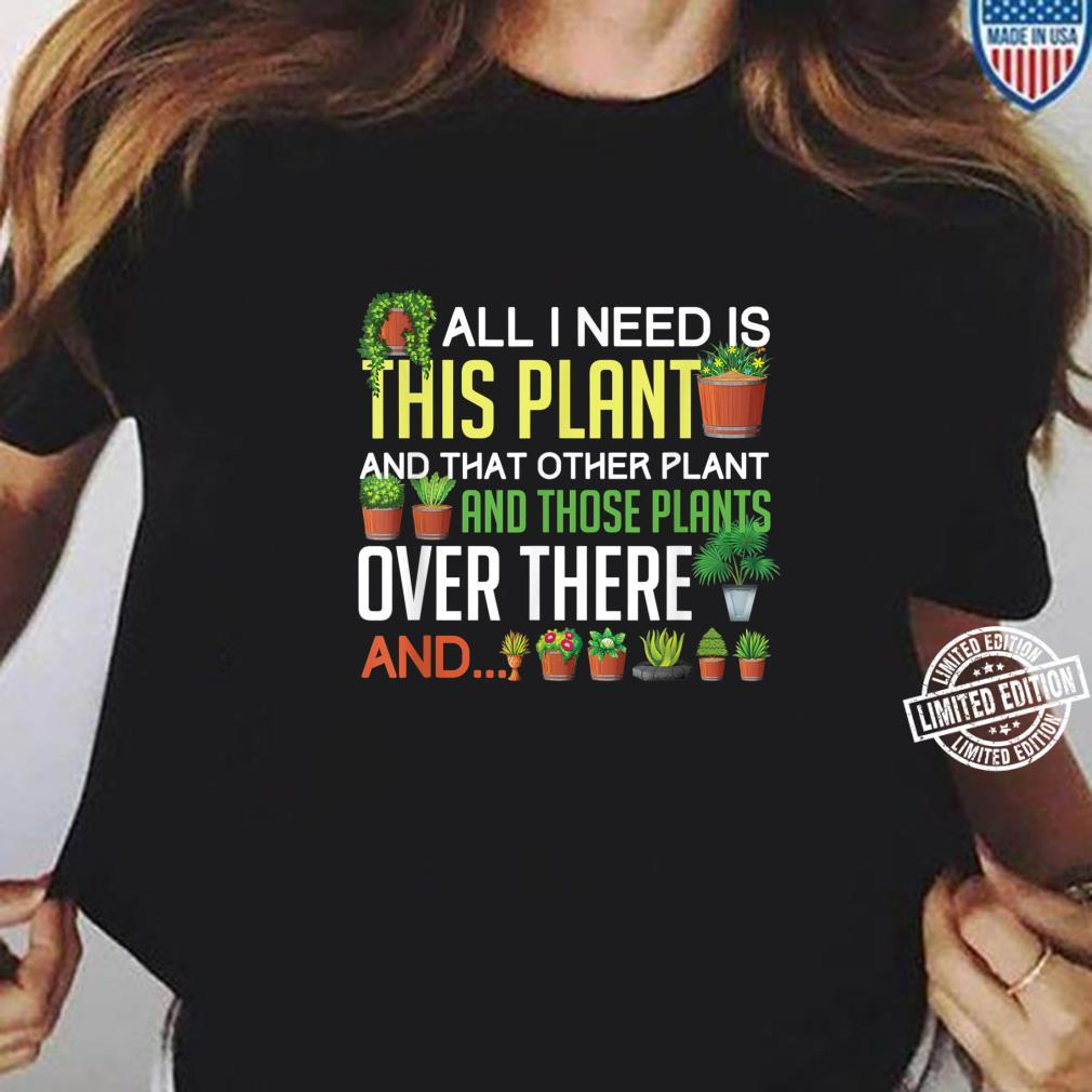 Funny Plants Houseplant Garden Gardener Flower Shirt ladies tee