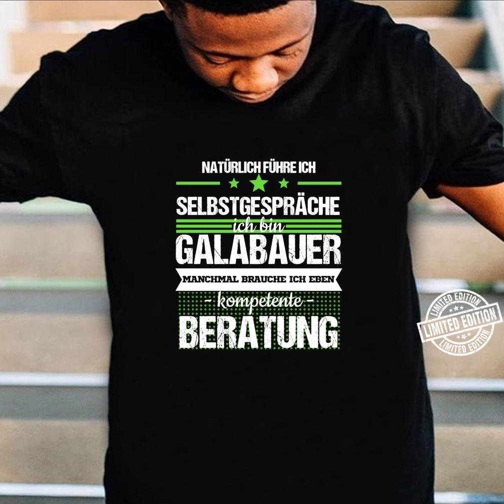 Galabauer Galabau Landschaftsgärtner Spruch Beruf Geschenk Langarmshirt Shirt