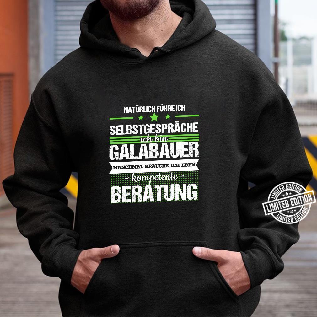 Galabauer Galabau Landschaftsgärtner Spruch Beruf Geschenk Langarmshirt Shirt hoodie
