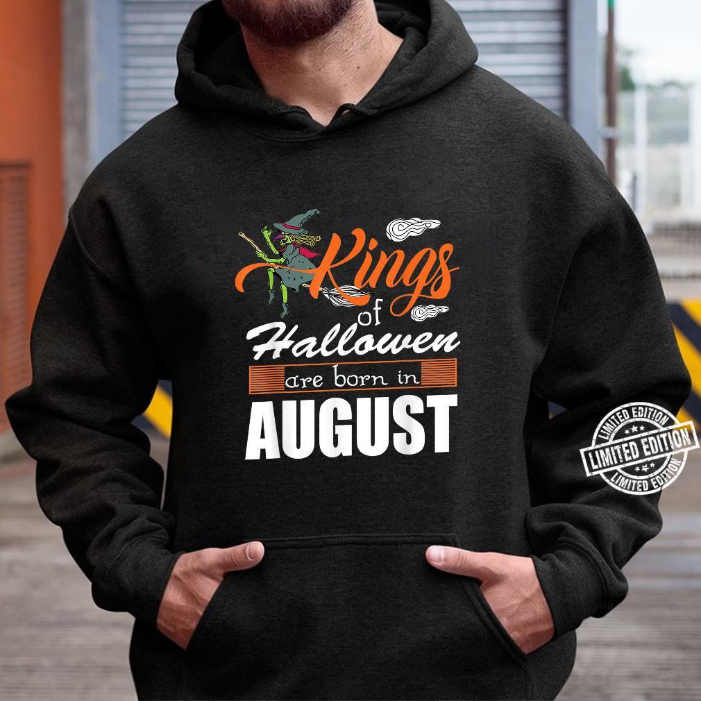 Halloween Kings Are Born In August Shirt hoodie