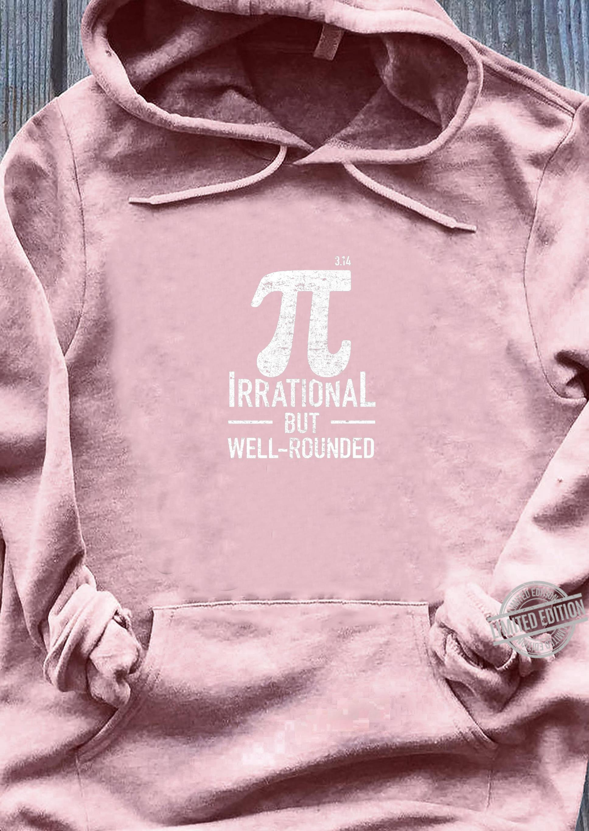 Irrational But Well Rounded Pi Day Math Shirt sweater