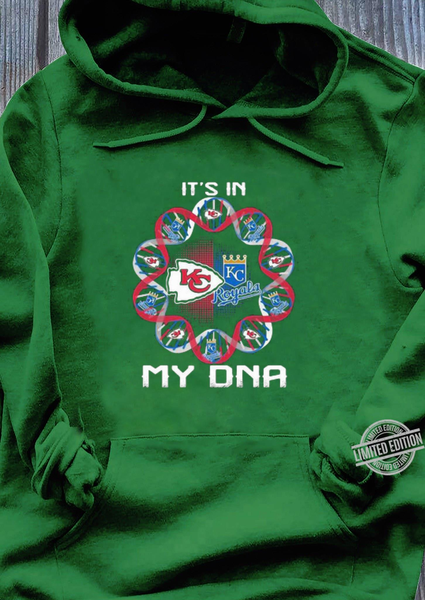 Kansas City Chiefs And Kansas City Royals It's In My DNA shirt, hoodie, sweater, longsleeve t-shirt hoodie