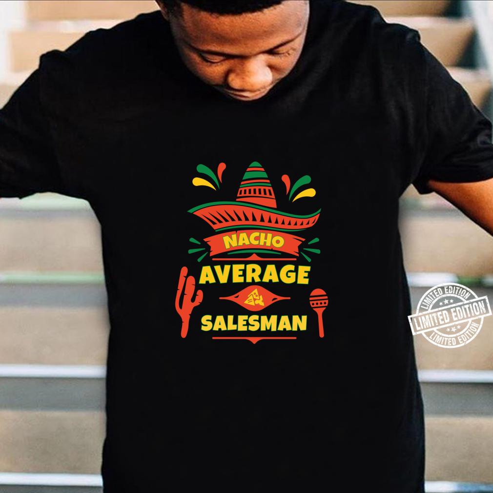 Nacho Average Salesman Mexican for Salesmen Langarmshirt Shirt