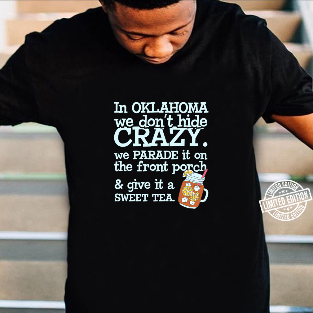 Oklahoma Crazy Sweet Tea Shirt