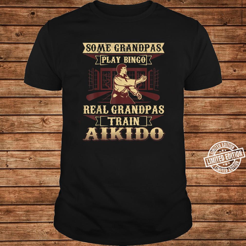 Some Grandpas Play Bingo Real Grandpas Train Aikido Shirt ladies tee