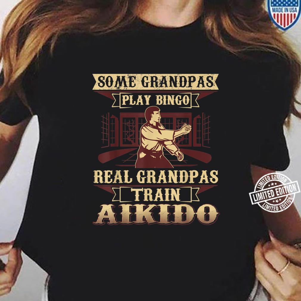 Some Grandpas Play Bingo Real Grandpas Train Aikido Shirt long sleeved