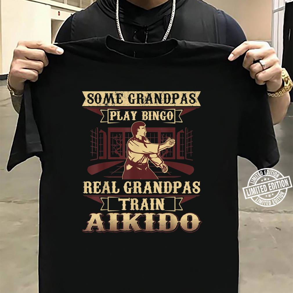 Some Grandpas Play Bingo Real Grandpas Train Aikido Shirt sweater