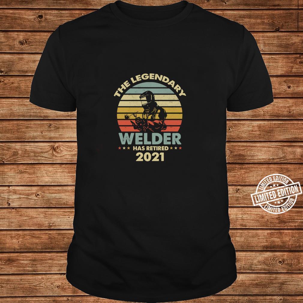 THE LEGEND WELDER HAS RETIRED 2021 RETIREMENT Shirt ladies tee