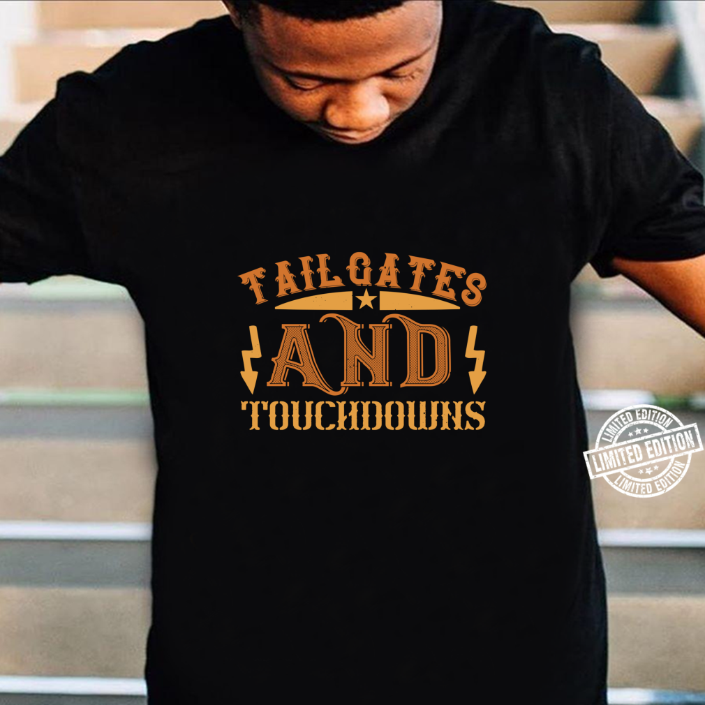 Tailgates And Touchdowns Shirt