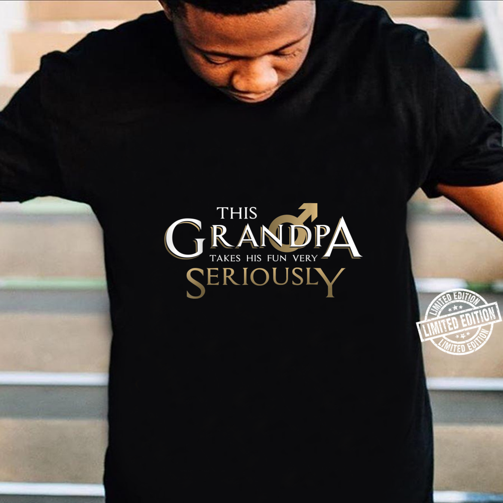 This Grandpa Takes His Fun Very SeriouslyGrandparent's Day Shirt
