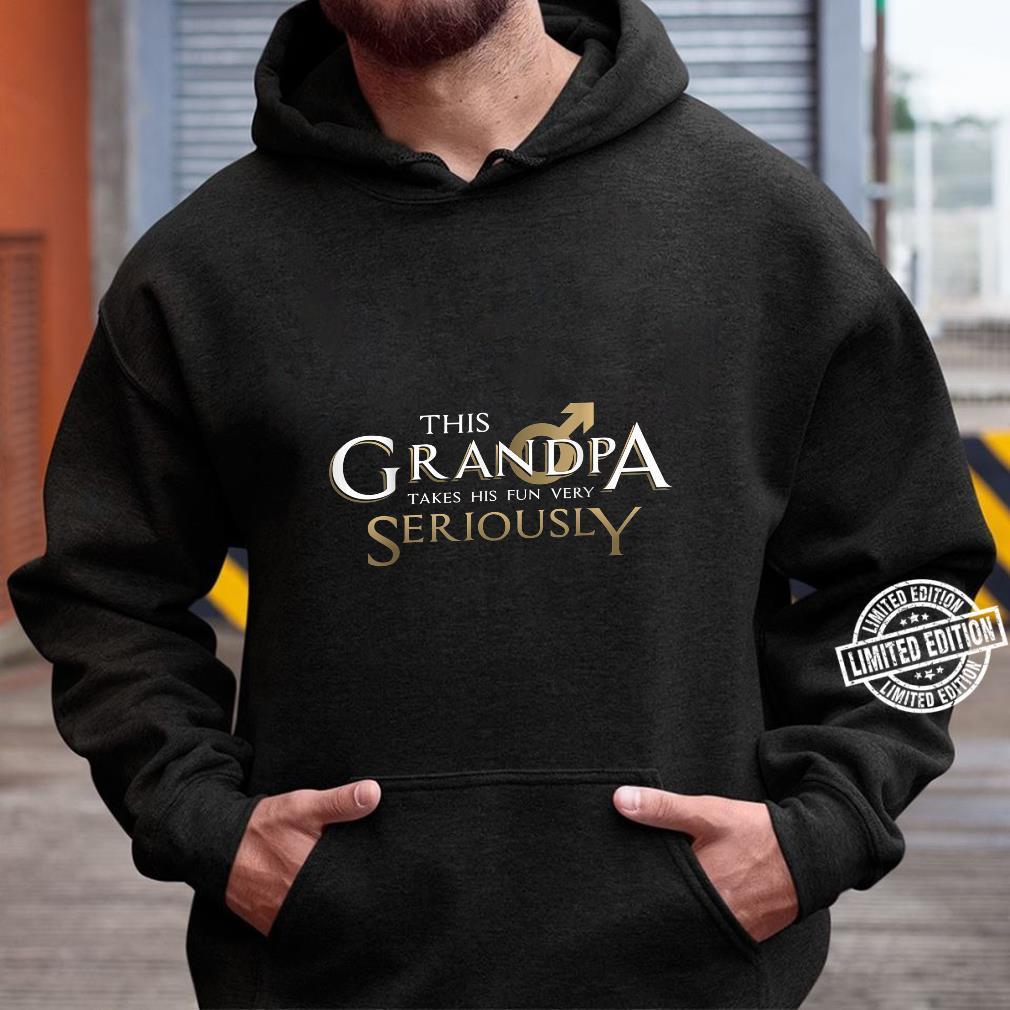 This Grandpa Takes His Fun Very SeriouslyGrandparent's Day Shirt hoodie