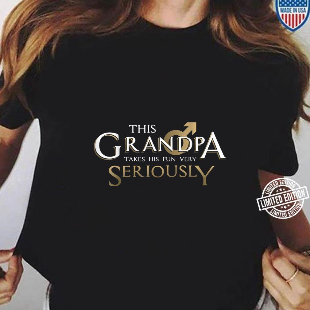 This Grandpa Takes His Fun Very SeriouslyGrandparent's Day Shirt long sleeved
