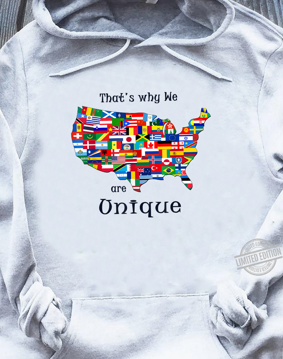 USA Unique Country,That's Why We are Unique Shirt sweater